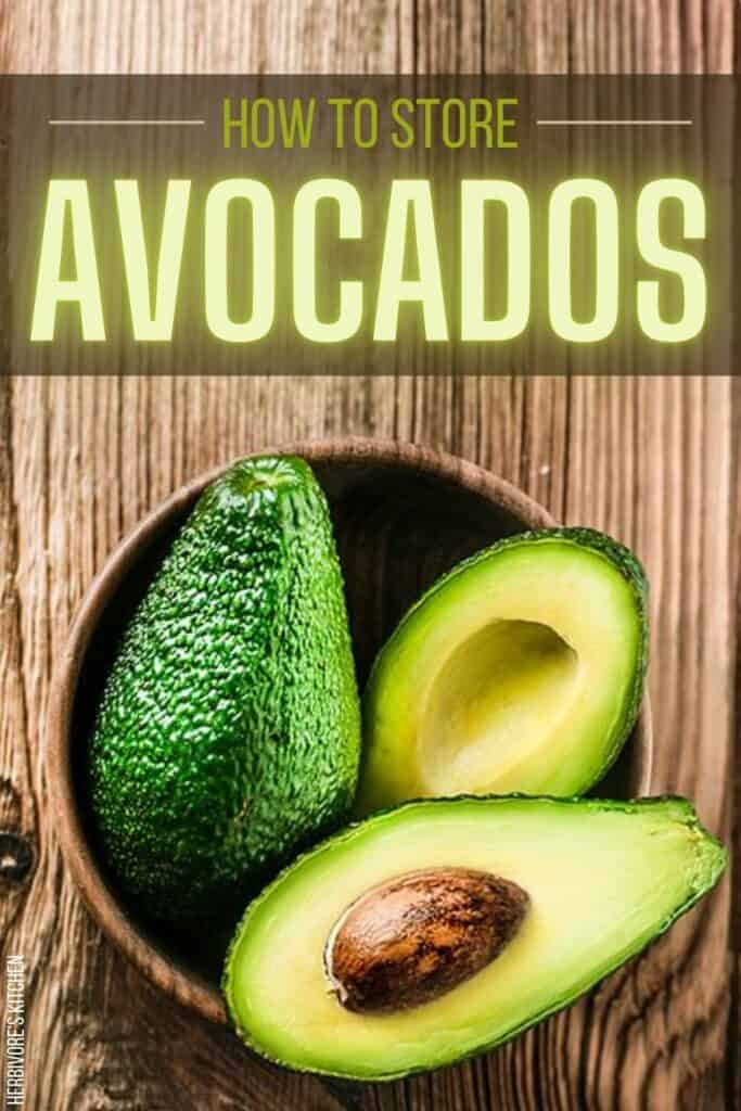 Vegan Cooking 101 How to Store Avocados