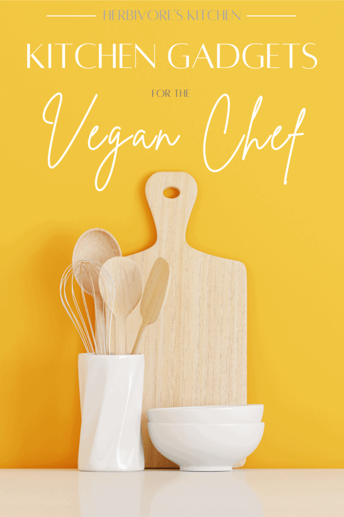 Kitchen Gadgets for the Vegan Chef