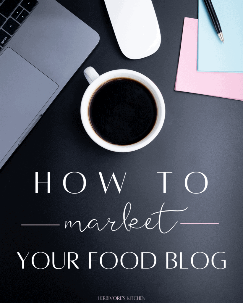 How to Market Your Food Blog