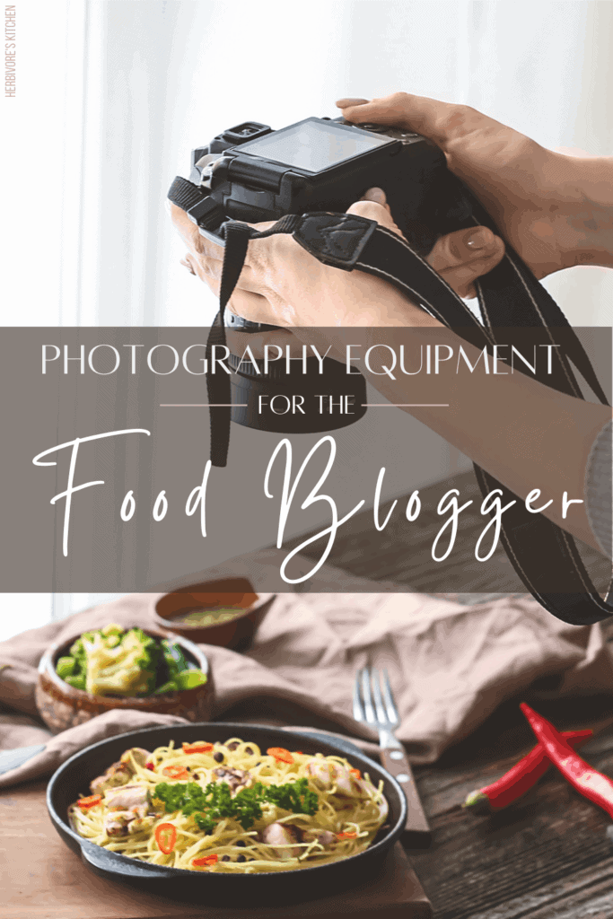 Photography Equipment for the Food Blogger