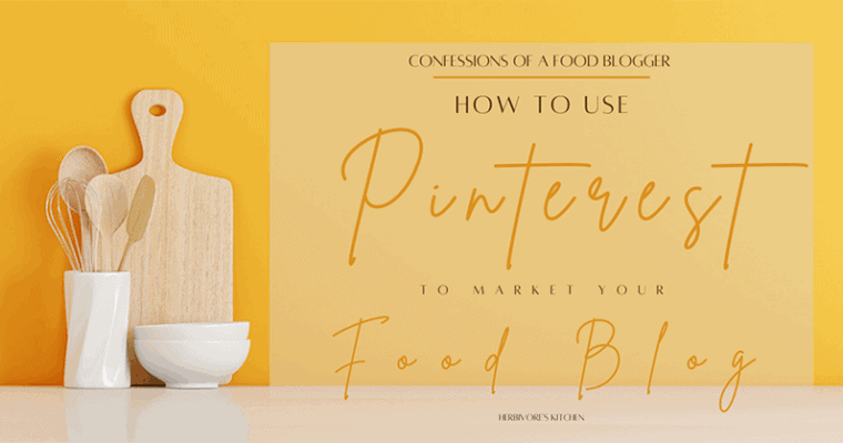How to Use Pinterest Keywords to Market Your Food Blog