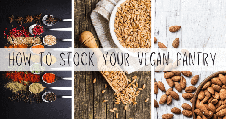 Vegan Staples: Stock Your Pantry with Vegan Essentials