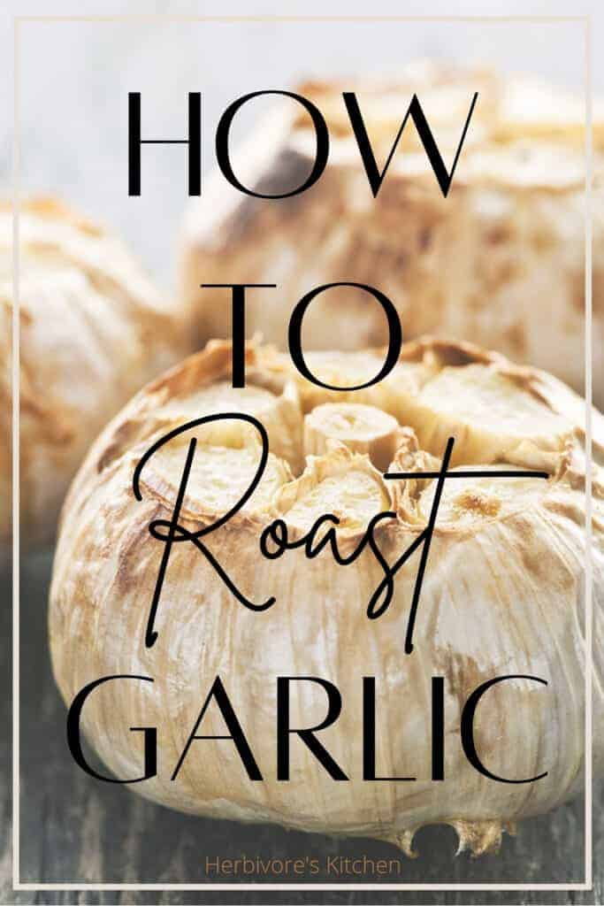 How To Roast Garlic: The Best Vegan Pizza Toppings