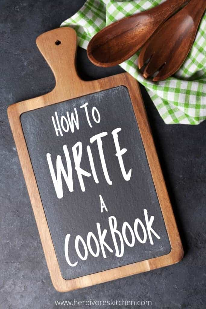 How to Write a Cookbook A Behind the Scenes Cookbook Writing Series
