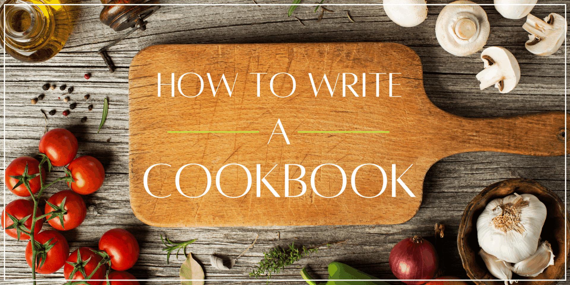 How To Write a Cookbook