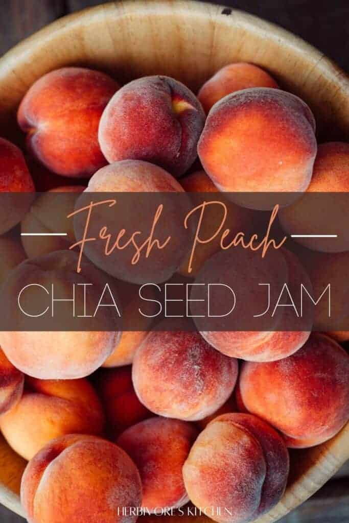 Peach Chia Jam: A Deliciously Easy Vegan Peach Jam Without Pectin