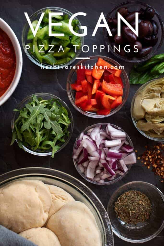 The Best Vegan Pizza Toppings: Learn How to Make Amazing Plant-Based Pizza with this List of Vegan Toppings for Pizza!