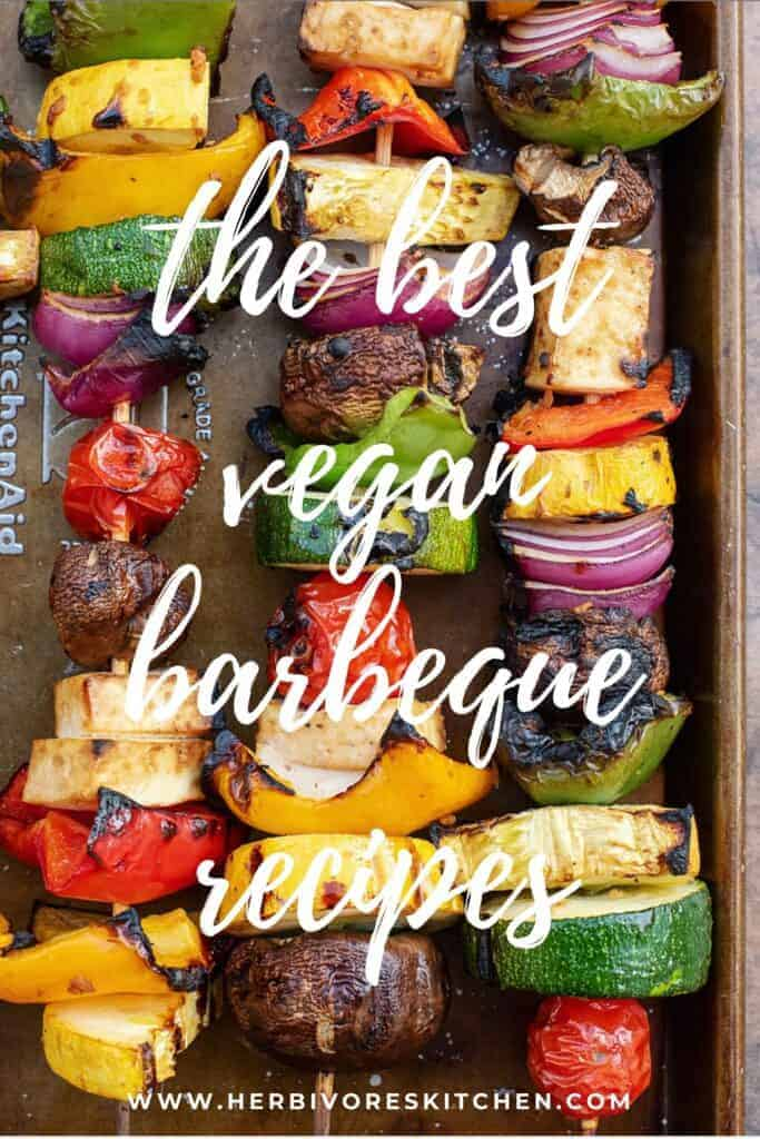 Vegan Barbeque: The Best of Vegan Grill Recipes & Vegan BBQ Sides